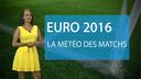 Euro 2016 : la m�t�o des huiti�mes de finale...