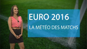Euro 2016 : la m�t�o du match Pologne-Portugal...