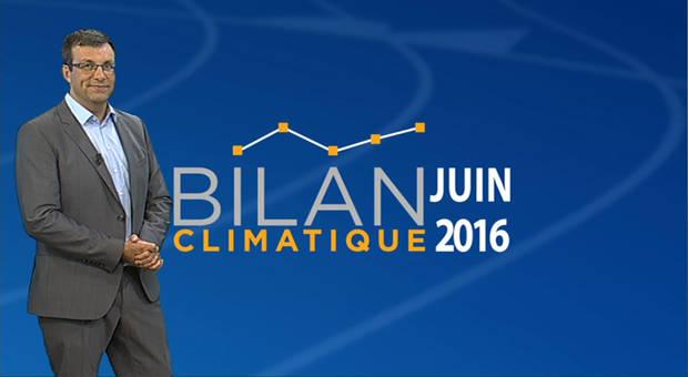 Vidéo Bilan climatique de Juin 2016
