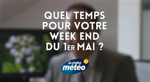 Vidéo Quel temps pour votre week end du 1er mai ?
