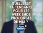 Tendance pour les week-ends prolongés de mai