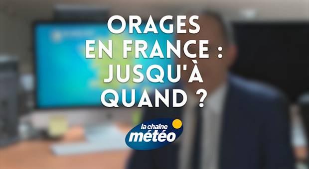 Vidéo Orages en France : jusqu'à quand ?