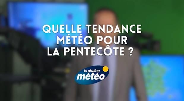 Vidéo Quelle tendance météo pour la Pentecôte ?