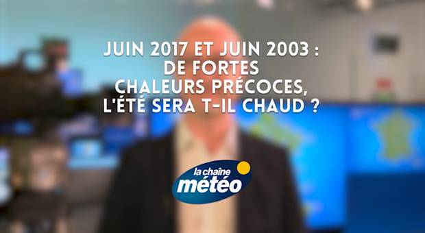 Vidéo Juin 2003 et juin 2017: canicules précoces, cet été sera t-il chaud ?