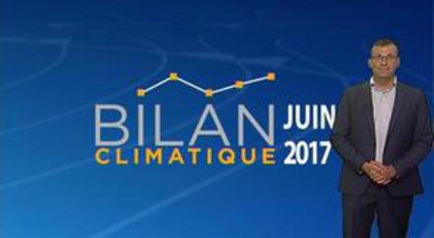 Vidéo Bilan climatique de juin 2017