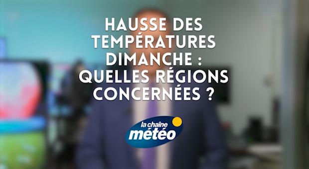 Vidéo Hausse des températures ce dimanche : quelles régions sont-elles concernées ?