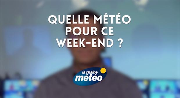 Vidéo Quelle météo pour ce week-end ?