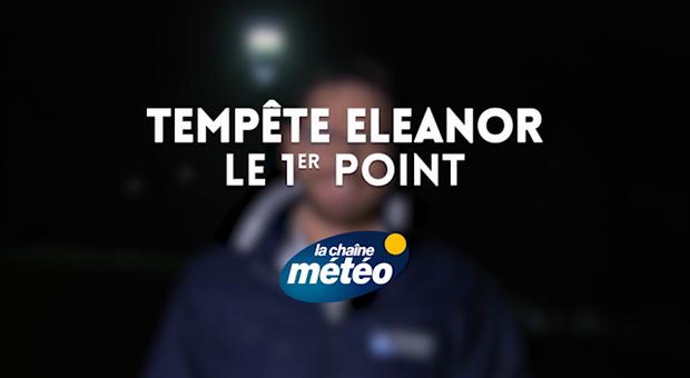 Vidéo Tempête Eleanor : 1er point ce matin